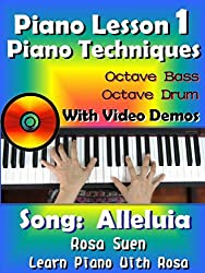 Piano Lesson #1 -  Easy Piano Technique - Octave Bass & Octave Drum with Video Demos - Song: Alleluia: Learn Piano With Rosa (Piano Tutorials) (English Edition)