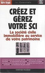 Créez et gérez votre SCI : Les atouts de la société civile immobilière pour constituer et transmettre un patrimoine