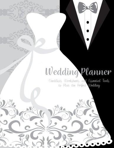 Wedding Planner: The Ultimate Wedding Planner Journal, Scheduling, Organizing, Supplier, Budget Planner, Checklists, Worksheets & Essential Tools to ... (wedding planner organizer) (Volume 1)
