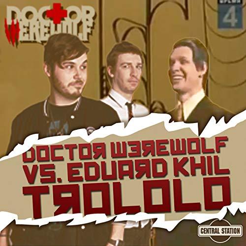 Trololo Man (Doctor Werewolf Troll Face Mix) (Face Mix)