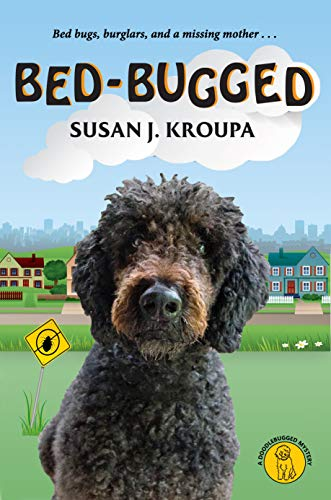 Bed-Bugged (Doodlebugged Mysteries Book 1) by [Kroupa, Susan J.]