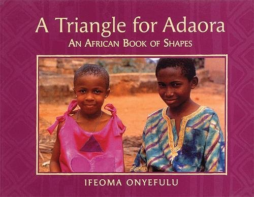 Books : Triangle for Adaora: An African Book of Shapes