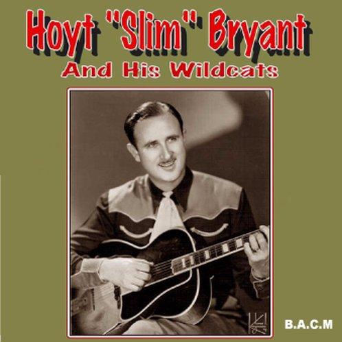 Hoyt Slim Bryant: & His Wildcats (Bryant Cat)