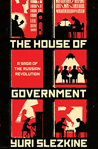 The House of Government: A Saga of the Russian Revolution cover