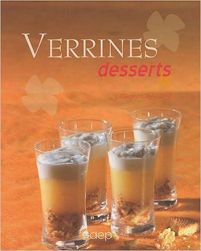 Laurence Dalon: Verrines Desserts
