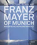 img - for Franz Mayer of Munich: Architecture, Glass, Art book / textbook / text book