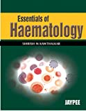 Essentials of haematology by Kawthalkar, Kawthalkar, 8180616339