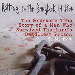 Rotting in the Bangkok Hilton