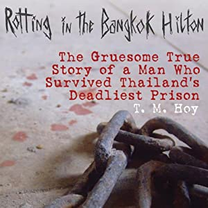 Rotting in the Bangkok Hilton Audiobook
