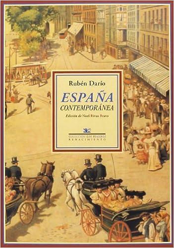 España Contemporánea (Los Viajeros): Amazon.es: Rivas Bravo, Noel, Darío, Rubén: Libros