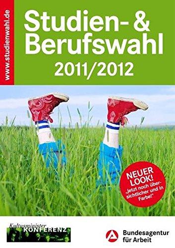 Studien- & Berufswahl 2011/2012: Informationen und Entscheidungshilfen