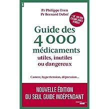 GUIDE DES 4000 MEDICAMENTS UTILES  INUTILES OU DANGEREUX - CANCER  HYPERTENSION  DEPRESSION...