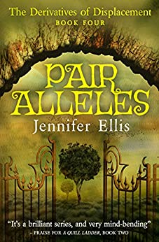 Pair Alleles (Derivatives of Displacement Book 4) by [Ellis, Jennifer]