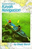 Fundamentals of Kayak Navigation, David F. Burch, 0871065169