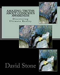 Amazing: Truths About Conscious Awareness
