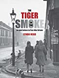 img - for The Tiger in the Smoke: Art and Culture in Post-War Britain book / textbook / text book