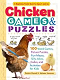 Chicken Games & Puzzles: 100 Word Games, Picture Puzzles, Fun Mazes, Silly Jokes, Codes, and Activities for Kids (Storey s Games & Puzzles)