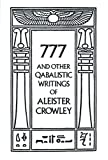 777 And Other Qabalistic Writings of Aleister