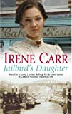 Jailbird's Daughter, Irene Carr, 0340836695