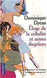 Éloge de la cellulite et autres disgrâces par Dyens