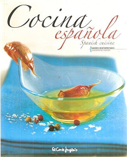 cocina-espanola-sabores-reinterpretados-spanish-cuisine-reinterpreted-flavors-bilingual-edition-engl