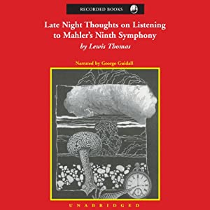 Late Night Thoughts on Listening to Mahler's Ninth Symphony Audiobook