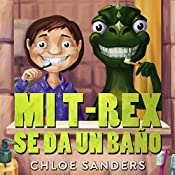Children's Spanish Books: Mi T-Rex Se Da Un Baño: (Spanish Edition, Libro en Español,  niños 3-8, cuentos infantiles, Spanish books for kids)