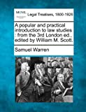 A popular and practical introduction to law studies : from the 3rd London ed. , edited by William M. Scott, Samuel Warren, 1240019432