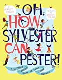 Oh, How Sylvester Can Pester!, Robert Kinerk, 141693362X