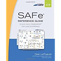 SAFeA 4.5 Reference Guide: Scaled Agile Framework for Lean Enterprises (Safe 4.5)