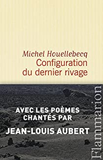 Configuration du dernier rivage par Houellebecq