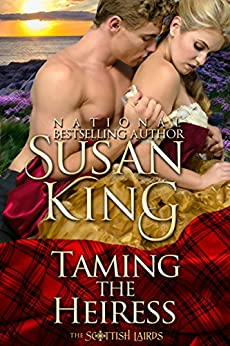 Taming the Heiress (The Scottish Lairds Series, Book 1) by [King, Susan]