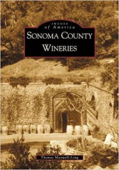Book Sonoma County Wineries (CA) (Images of America) by Thomas Maxwell-Long (2001-12-10)