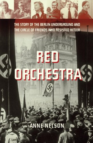 Red Orchestra: The Story of the Berlin Underground and the Circle of Friends Who ResistedHitler cover