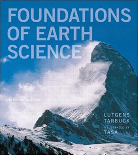 Foundations of earth science 7 frederick k lutgens edward j foundations of earth science 7 frederick k lutgens edward j tarbuck dennis g tasa amazon fandeluxe Image collections