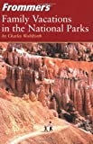 Family Vacations in the National Parks, Charles P. Wohlforth, 0764542745