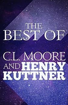 The Best of C.L. Moore & Henry Kuttner by [Moore, C.L., Kuttner, Henry]