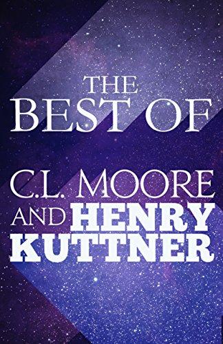 The Best of C.L. Moore & Henry Kuttner