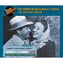 Fibber McGee and Molly Show: The 1945/1946 Season Radio/TV Program by Don Quinn Narrated by Jim Jordan, Marian Driscoll,  full cast