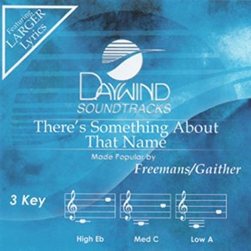 There's Something About That Name [Accompaniment/Performance Track] (Daywind Soundtracks Contemporary) - Name Accompaniment Cd