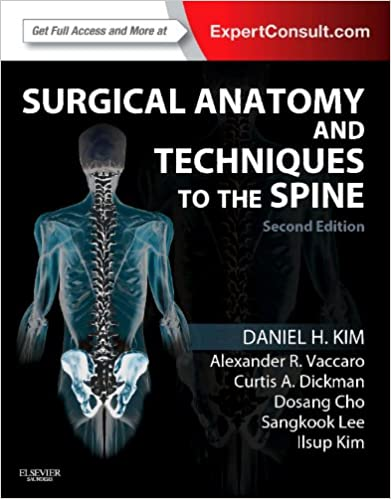 Surgical Anatomy And Techniques To The Spine Expert Consult