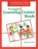 The Complete Learning Center Book, Rebecca Isbell, 0876591748