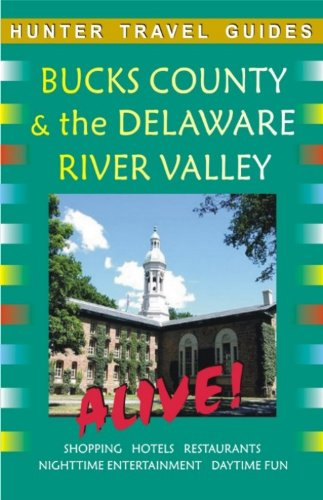 Bucks County & the Delaware River Valley Alive (Alive Guides)