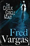 Front cover for the book The Chalk Circle Man by Fred Vargas