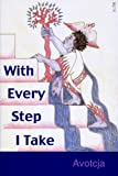 With Every Step I Take, Avotcja, 0931552141