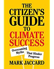 The Citizen's Guide to Climate Success: Overcoming Myths That Hinder Progress