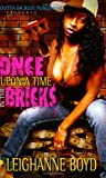 Once upon A Time in the Bricks, leighanne boyd, 0977825825