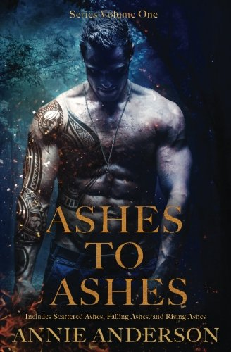Ashes to Ashes Series Volume One: Scattered Ashes, Falling Ashes, and Rising Ashes