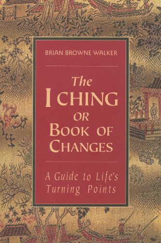 The i ching or book of changes kindle edition by brian browne the i ching or book of changes by walker brian browne fandeluxe Choice Image