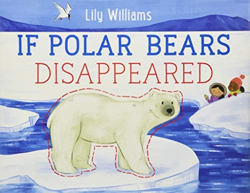 If Polar Bears Disappeared (If Animals Disappeared) ()
